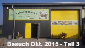 Farmworld Fehmarn - Besuch Okt 2015 Teil 3