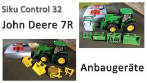 Siku Control 32 - John Deere 7R mit Frontlader und Anbaugeräten